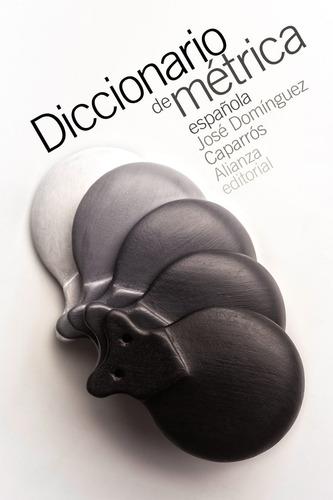 Imagen 1 de 3 de Diccionario De Métrica Española, Caparrós, Alianza