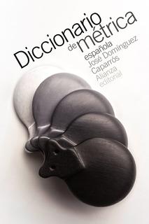 Diccionario De Métrica Española, Caparrós, Alianza