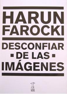 Desconfiar De Las Imágenes, Harun Farocki, Ed. Caja Negra