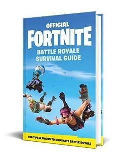Fortnite Official: The Battle Royale Survival Guide : Epic