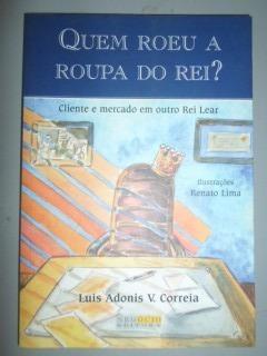 Quem Roeu A Roupa Do Rei ? Luis Adonis V. Correia