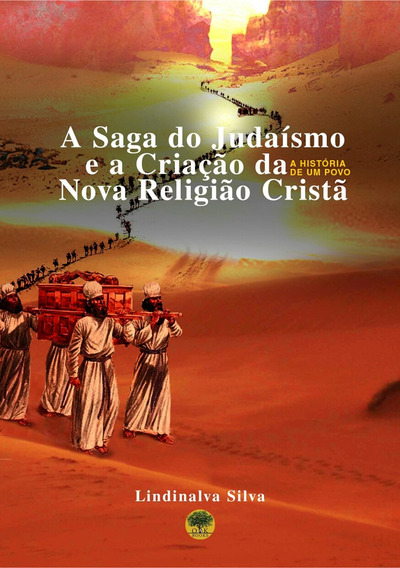 A Saga Do Judaísmo E A Criação Da Nova Religião Cristã