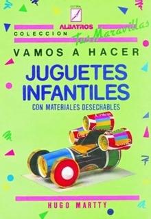 Vamos A Hacer Juguetes Infantiles Con Materiales Desechables