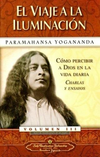 Viaje A La Iluminación, Yogananda, Self Realization Fellow