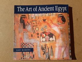 Fretegrátis Livro The Art Of Ancient Egypt Gay Robins Inglês