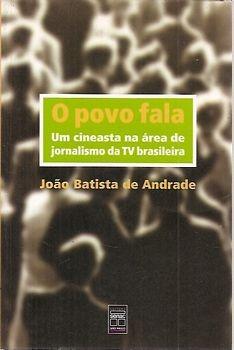 Povo Fala, O: Um Cineasta Na Área De Jor Andrade, João Bati