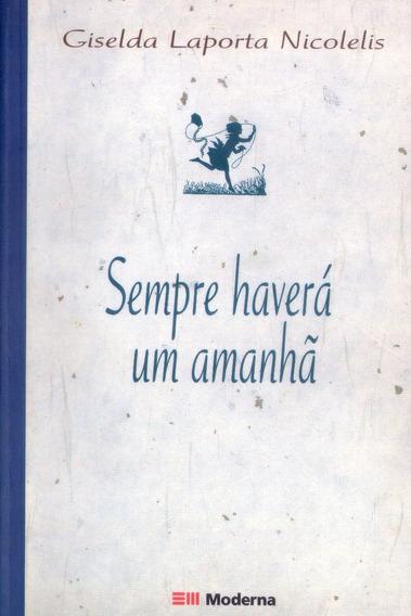 Livro: Sempre Haverá Um Amanhã - Giselda Laporta Nicolelis