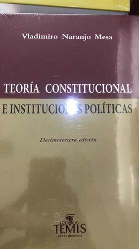 Teoría Constitucional E Instituciones Politicas