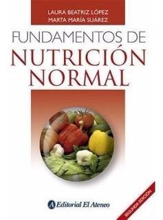 Lopez Suarez Fundamentos De Nutrición Normal 2ed/2017 Nuevo