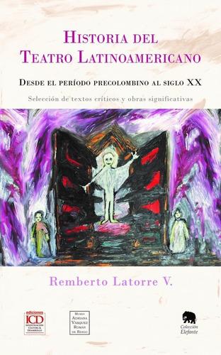 Imagen 1 de 1 de Historia Del Teatro Latinoamericano, De Remberto Latorre
