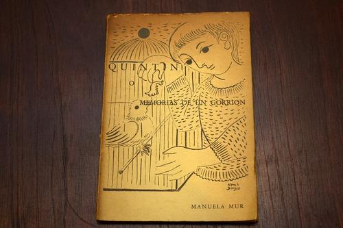 Quintin O Memorias De Un Gorrión. Manuela Mur