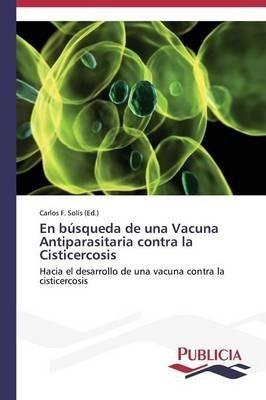 En Busqueda De Una Vacuna Antiparasitaria Contra La Cisti...