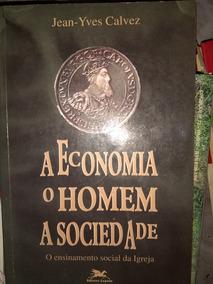A Economia O Homem A Sociedade Jean-yves Calvez