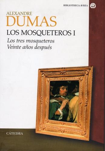 Los Mosqueteros I - Dumas - Cátedra