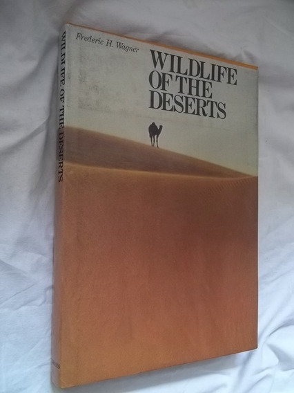 Wildlife Of The Deserts Frederic H. Wagner