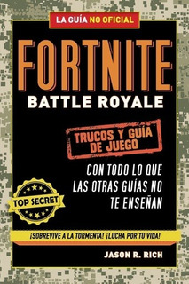 Fortnite Battle Royale: Trucos Y Guía De Juego - Jason R. Ri