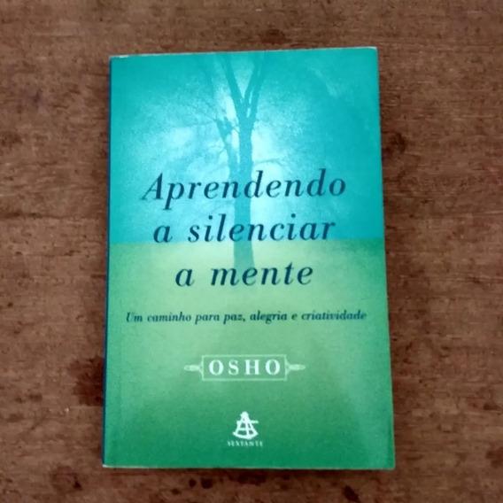 Aprendendo A Silenciar A Mente Osho - Com Cd Sextante, 2002