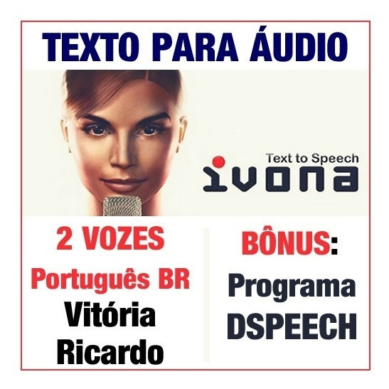 Converta Texto Para Áudio - Vozes Ivona: Vitória E Ricardo