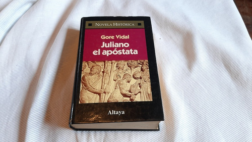 Juliano El Apostata Gore Vidal Altaya Tapa Dura