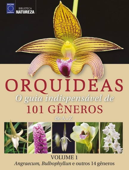 Orquideas - O Guia Indispensavel De 101 Generos De A A Z - V