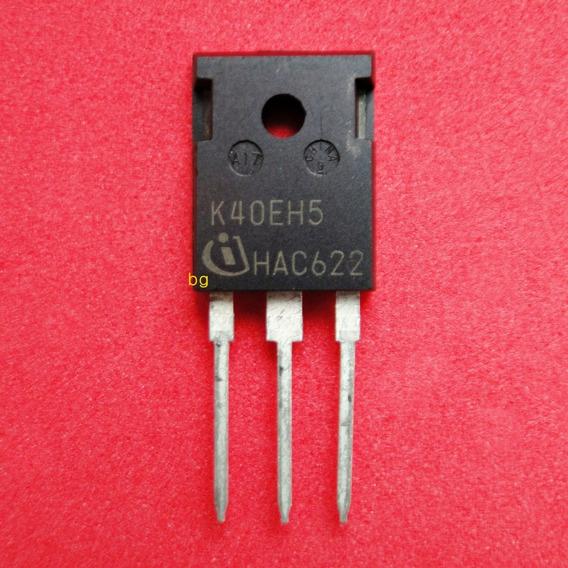 Transistor K40eh5 Ikw40n65h5 Original | Kit Com 2