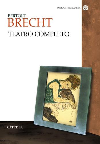 Teatro Completo, Bertolt Brecht, Ed. Cátedra