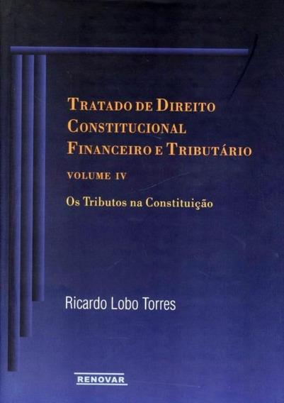 Tratado De Direito Constitucional Financeiro E Tributario