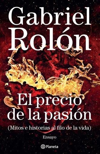 Precio De La Pasion, El - Gabriel Rolon