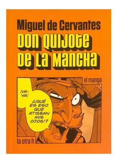 Don Quijote De La Mancha - Ed. Otra H - Manga - Cervantes