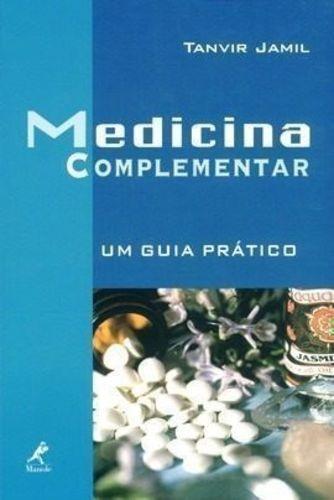 Livro Medicina Complementar. Um Guia Prático Tanvir Jamil