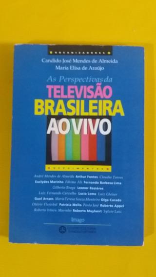 Livro As Perspectivas Da Televisão Brasileira Ao Vivo