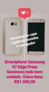 Smartphone Galaxy S7 Edge + Capa E Película (nova) De Brinde