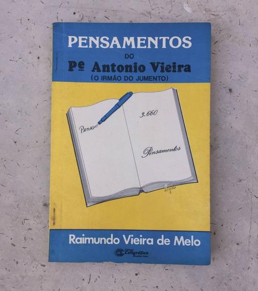 Livro Pensamentos Do Pe. Antonio Vieira (o Irmão Do Jumento)