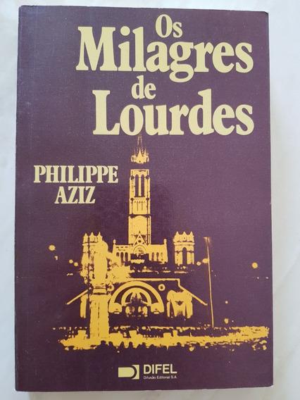 Os Milagres De Lourdes Philippe Aziz