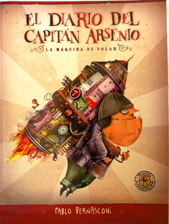 Diario Del Capitan Arsenio Pablo Bernasconi Ilustrado Nuevo