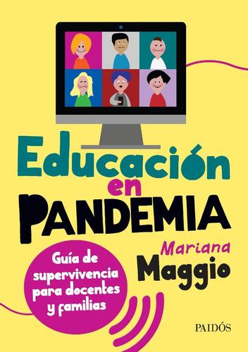 Imagen 1 de 3 de Educacion En Pandemia - Mariana Maggio - Paidos - Libro