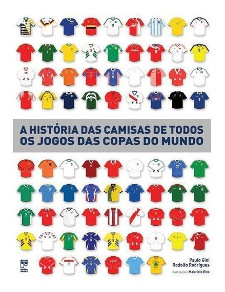Livro História Das Camisas De Todos Os Jogos Da Copa