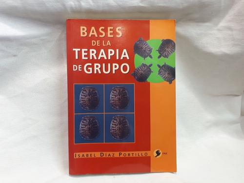Imagen 1 de 7 de Bases De La Terapia De Grupo Isabel Diaz Portillo Pax Mexico