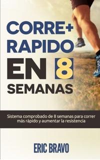 Libro : Cómo Correr Más Rápido En 8 Semanas - Programa...