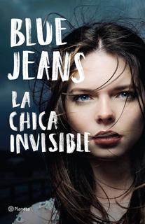 La Chica Invisible De Blue Jeans - Planeta