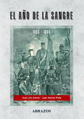 Imagen 1 de 1 de El Año De La Sangre. La Guerra Contra El Paraguay 1865 -1866