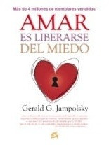 Imagen 1 de 3 de Amar Es Liberarse Del Miedo, Jamposlky Gerard, Gaia