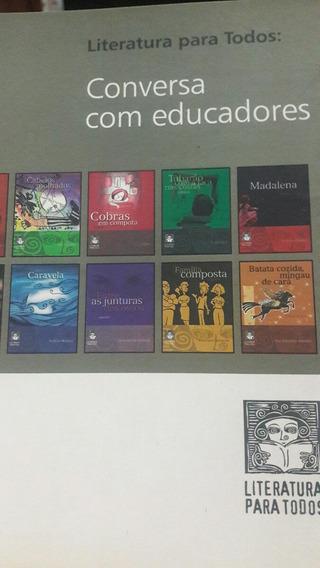 Livro Conversa Com Educadores Literatura Para Todos