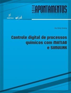 Controle Digital De Processos Químicos Com Matlab E Simulink