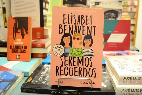 Seremos Recuerdos. Elisabet Benavent.