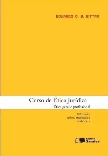 Curso De Ética Jurídica - Eduardo Bittar