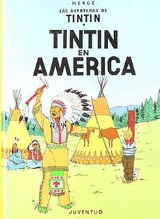 Tintin En America (las Aventuras De Tintin / Las Aventuras D