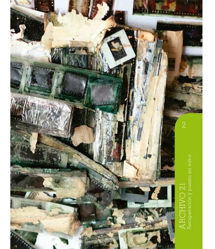 Archivo 21 - Recuperación Y Puesta En Valor (volumen 2)