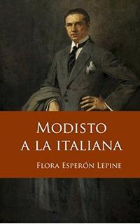 Libro : Modisto A La Italiana - Flora Esperon Lepine