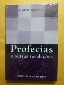 Livro Profecias E Outras Revelações - Roselis Von Sass